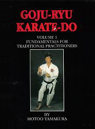 Goju-Ryu Karate-Do Kyokai, Fundamentals for Traditional Practitioners, Volume 1 cover